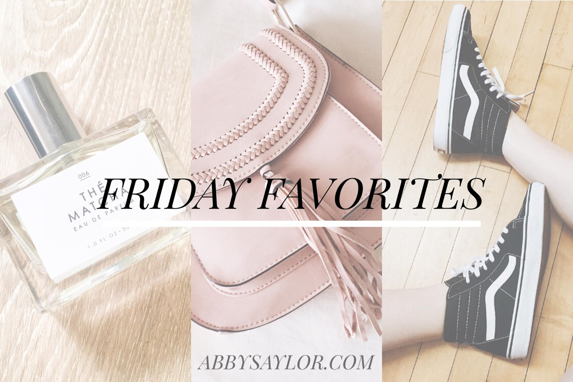 Friday Favorites 9 : Friday favorites abby saylor armbruster
